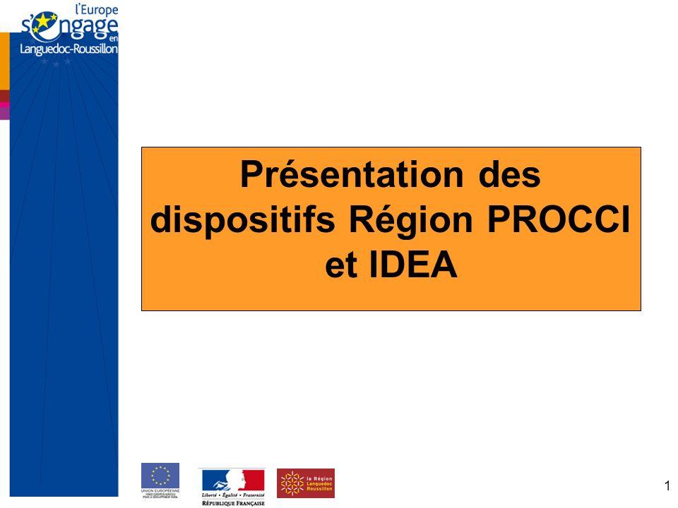 1 Présentation des dispositifs Région PROCCI et IDEA