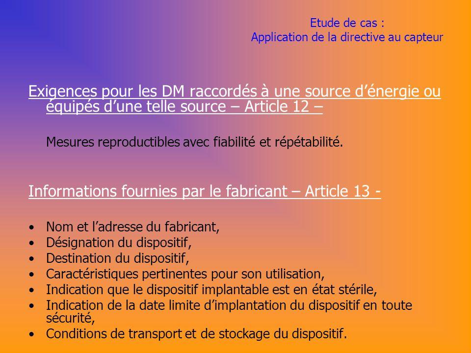 Etude de cas : Application de la directive au capteur Exigences pour les DM raccordés à une source dénergie ou équipés dune telle source – Article 12 – Mesures reproductibles avec fiabilité et répétabilité.