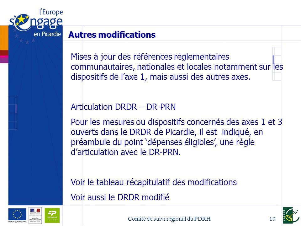 Comité de suivi régional du PDRH10 Autres modifications Mises à jour des références réglementaires communautaires, nationales et locales notamment sur les dispositifs de laxe 1, mais aussi des autres axes.