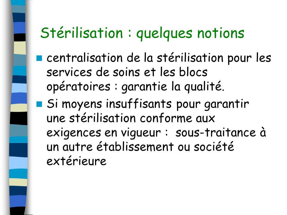 Stérilisation : quelques notions centralisation de la stérilisation pour les services de soins et les blocs opératoires : garantie la qualité. Si moye