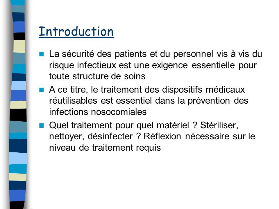 Introduction La sécurité des patients et du personnel vis à vis du risque infectieux est une exigence essentielle pour toute structure de soins A ce t