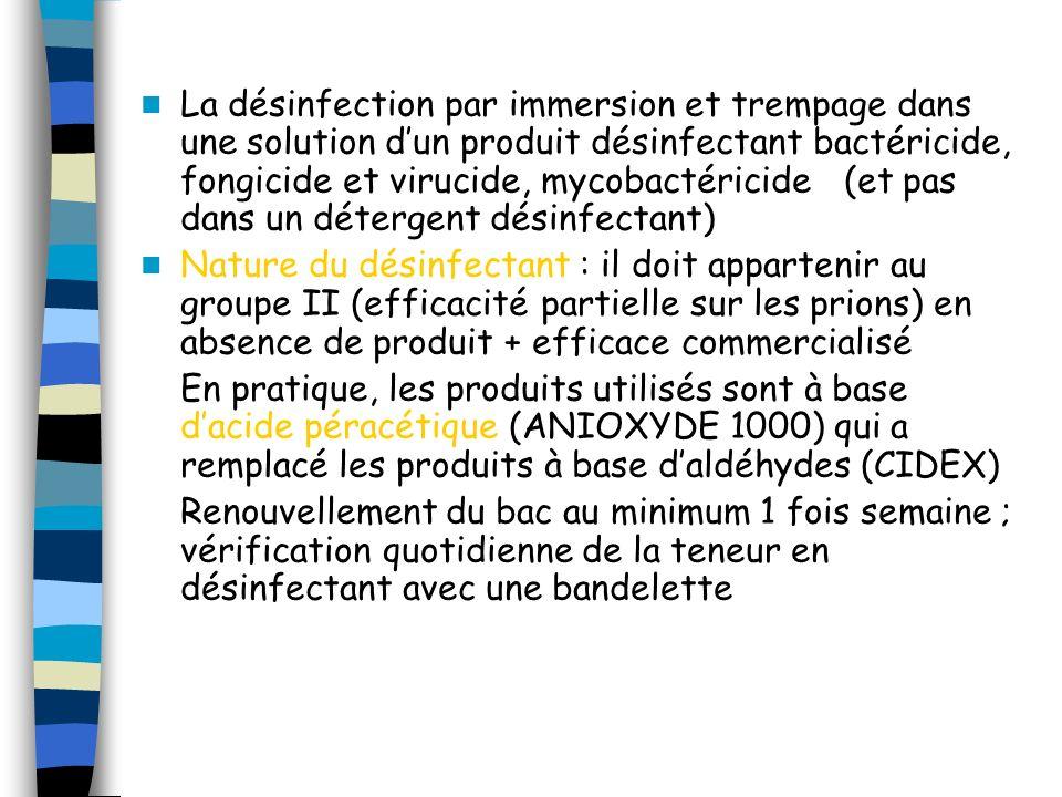 La désinfection par immersion et trempage dans une solution dun produit désinfectant bactéricide, fongicide et virucide, mycobactéricide (et pas dans