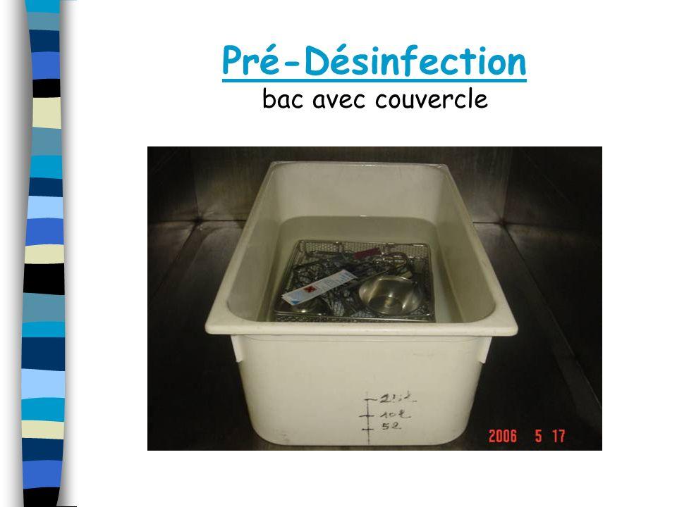 Nettoyage ou lavage Etape capitale Actions: physico-chimique du produit (détergent), thermique mécanique du brossage (écouvillonnage) et du rinçage.