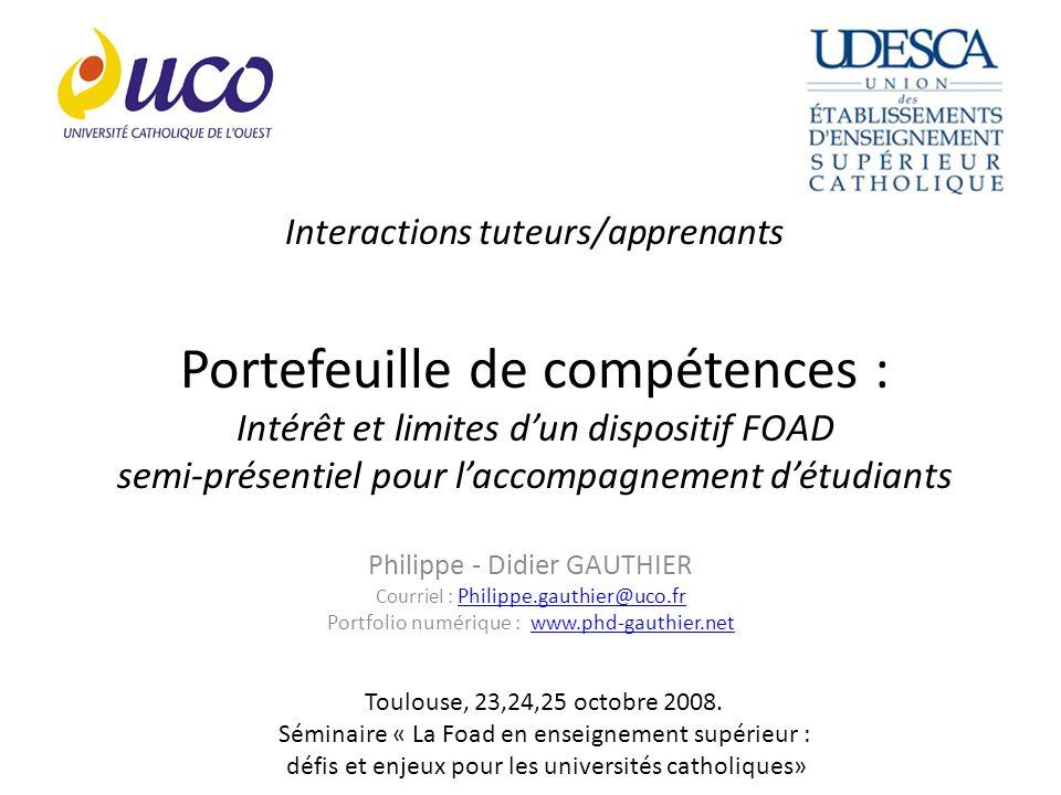 Interactions tuteurs/apprenants Portefeuille de compétences : Intérêt et limites dun dispositif FOAD semi-présentiel pour laccompagnement détudiants P