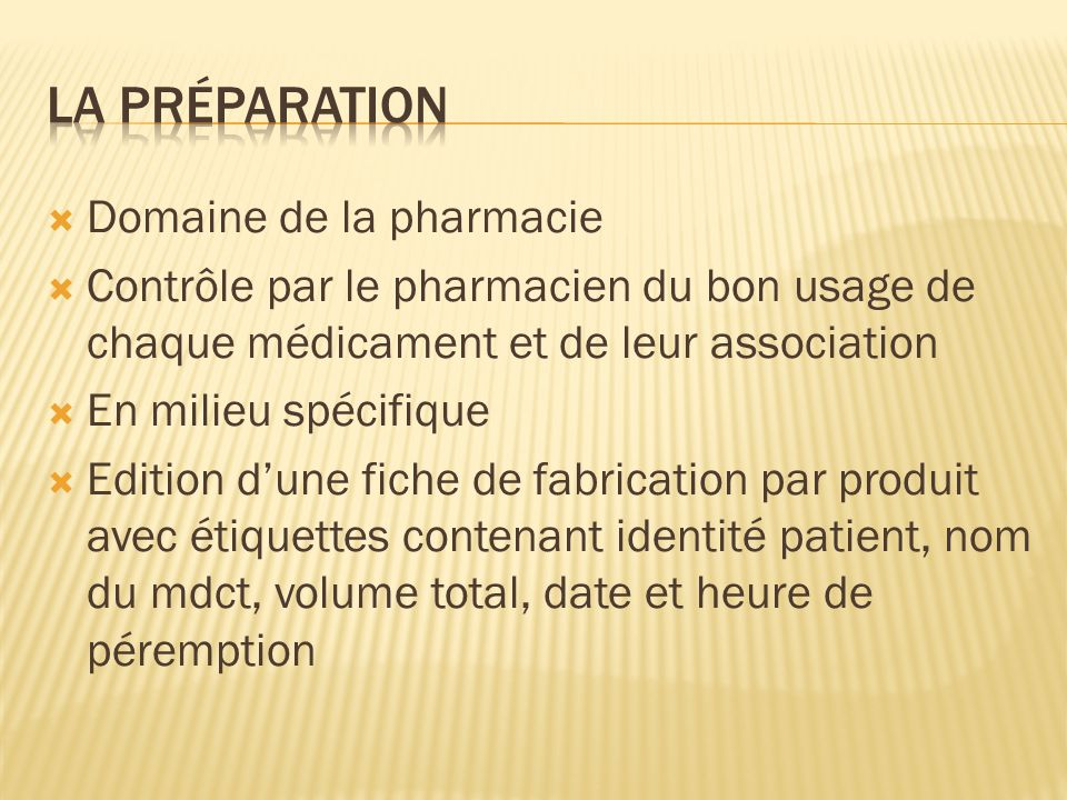 Domaine de la pharmacie Contrôle par le pharmacien du bon usage de chaque médicament et de leur association En milieu spécifique Edition dune fiche de