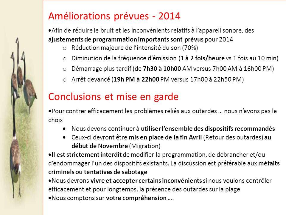 Améliorations prévues - 2014 Afin de réduire le bruit et les inconvénients relatifs à lappareil sonore, des ajustements de programmation importants so