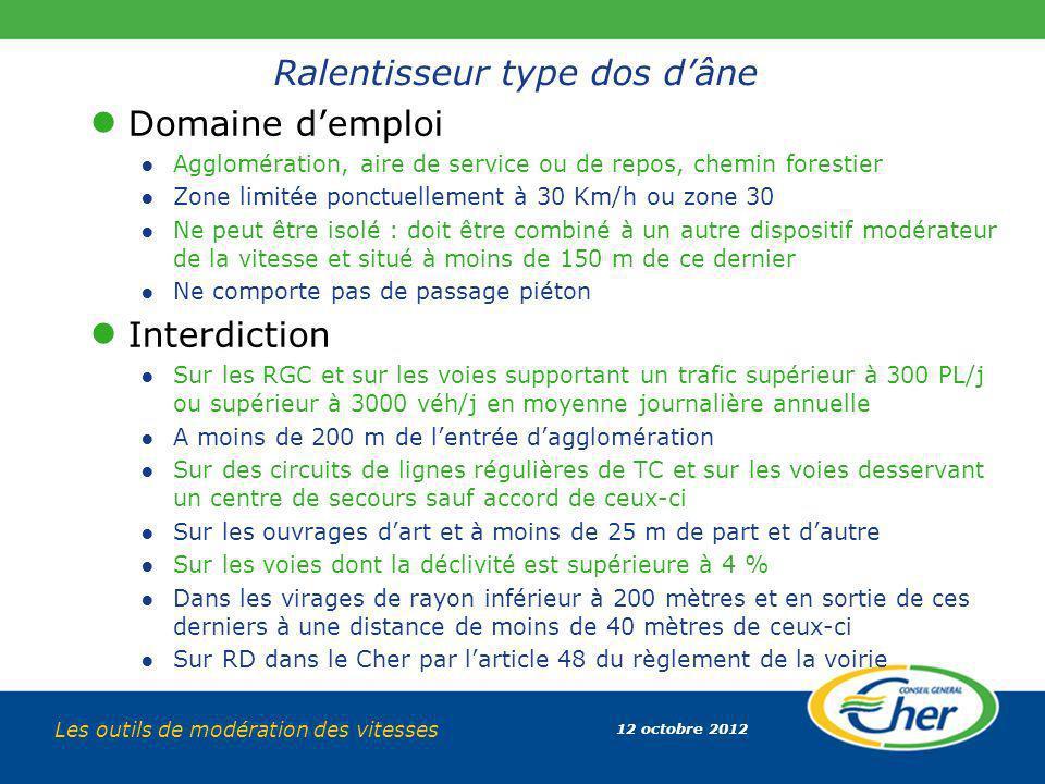12 octobre 2012 Les outils de modération des vitesses Ralentisseur type dos dâne Domaine demploi Agglomération, aire de service ou de repos, chemin fo
