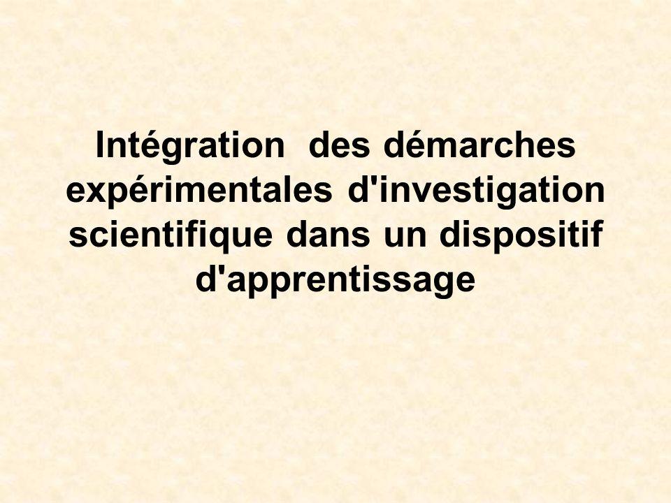 Intégration des démarches expérimentales d investigation scientifique dans un dispositif d apprentissage