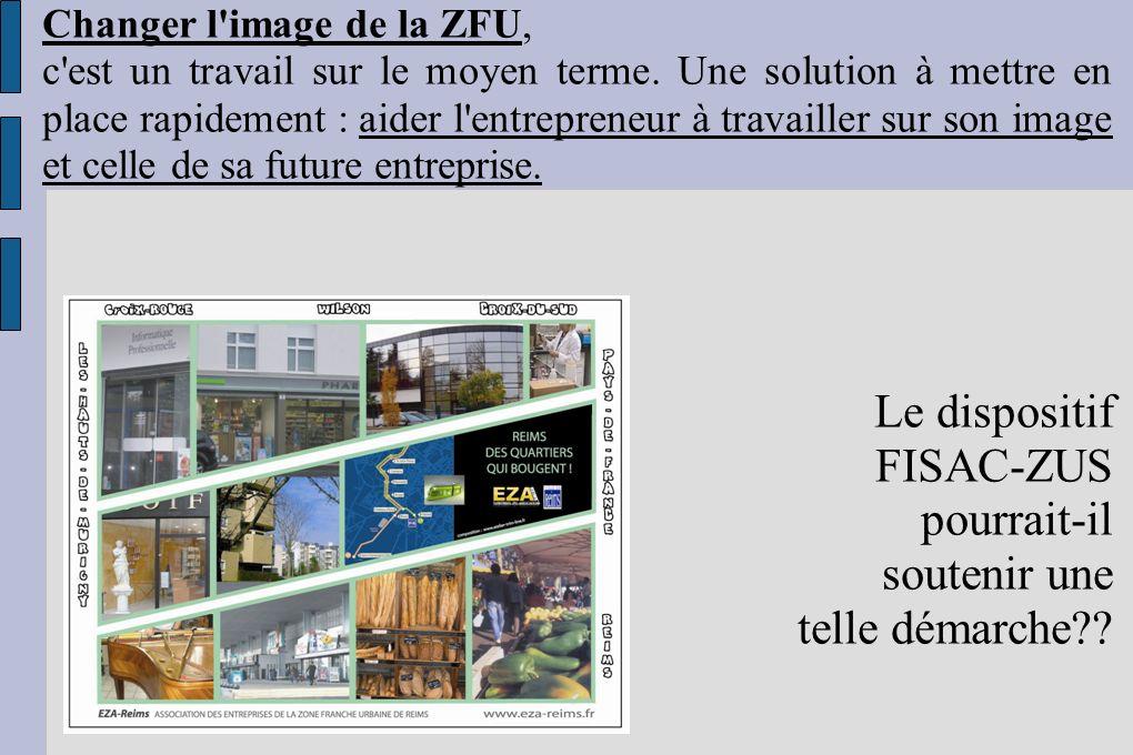 Changer l image de la ZFU, c est un travail sur le moyen terme.