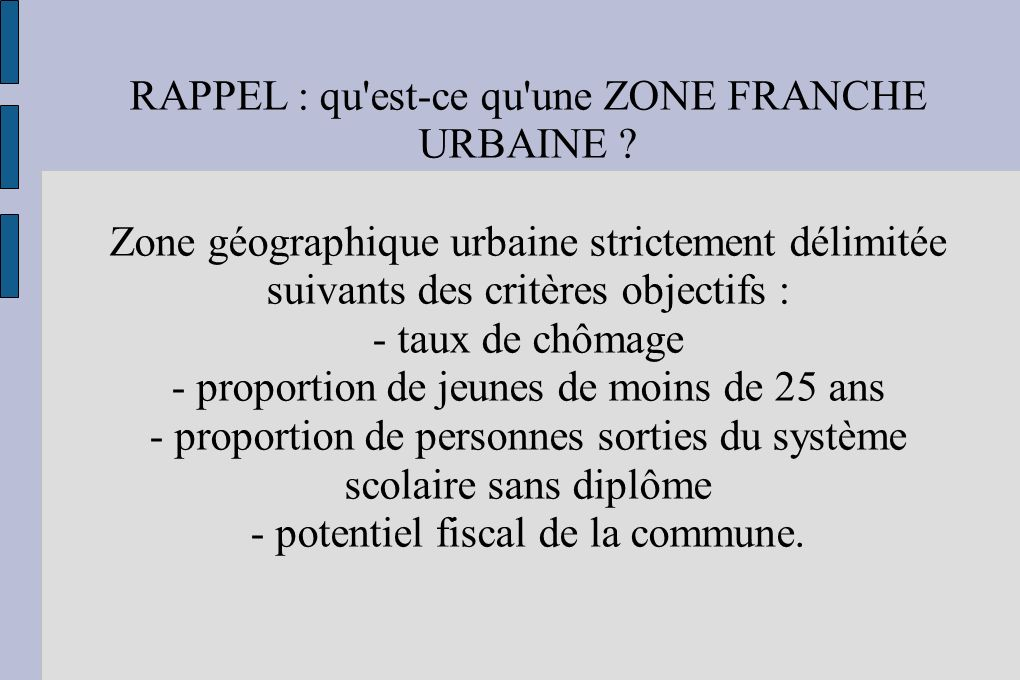 RAPPEL : qu est-ce qu une ZONE FRANCHE URBAINE .