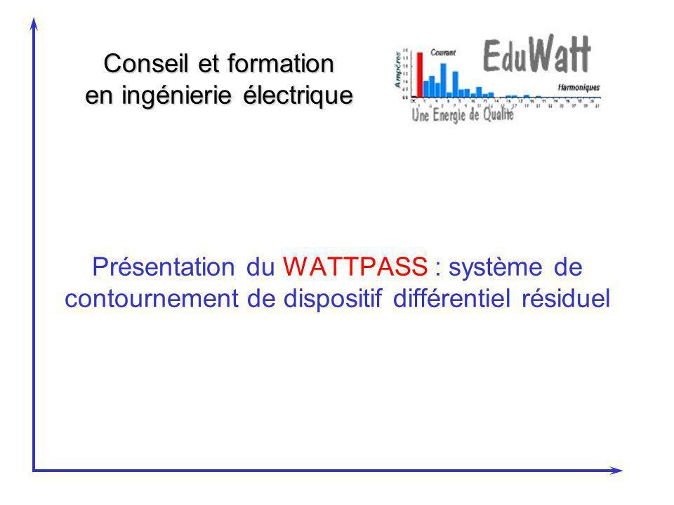 Conseil et formation en ingénierie électrique Présentation du WATTPASS : système de contournement de dispositif différentiel résiduel