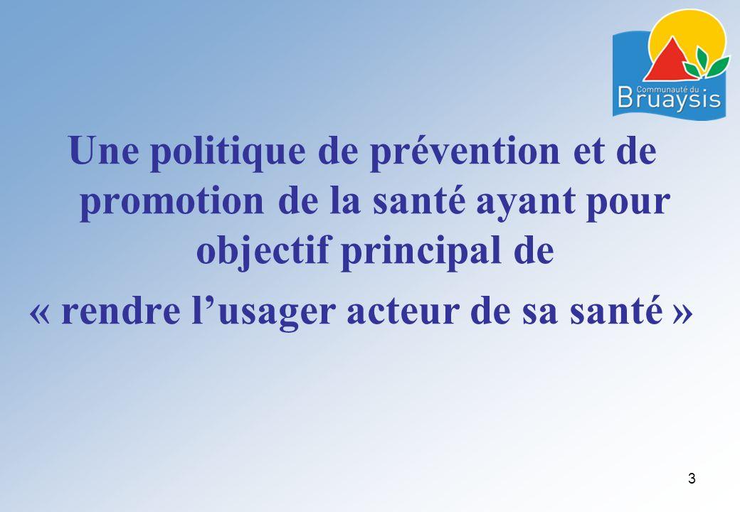 Une politique de prévention et de promotion de la santé ayant pour objectif principal de « rendre lusager acteur de sa santé » 3