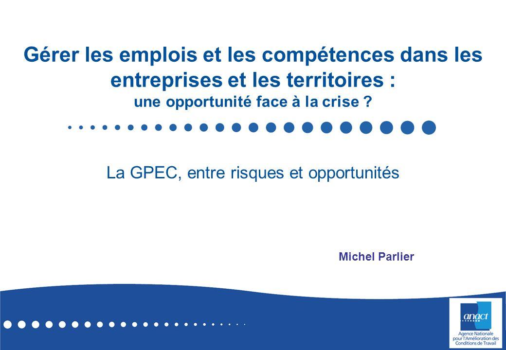 Gérer les emplois et les compétences dans les entreprises et les territoires : une opportunité face à la crise ? La GPEC, entre risques et opportunité
