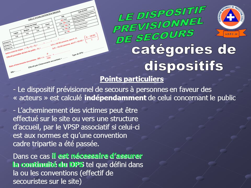 - Le dispositif prévisionnel de secours à personnes en faveur des « acteurs » est calculé indépendamment de celui concernant le public Points particul