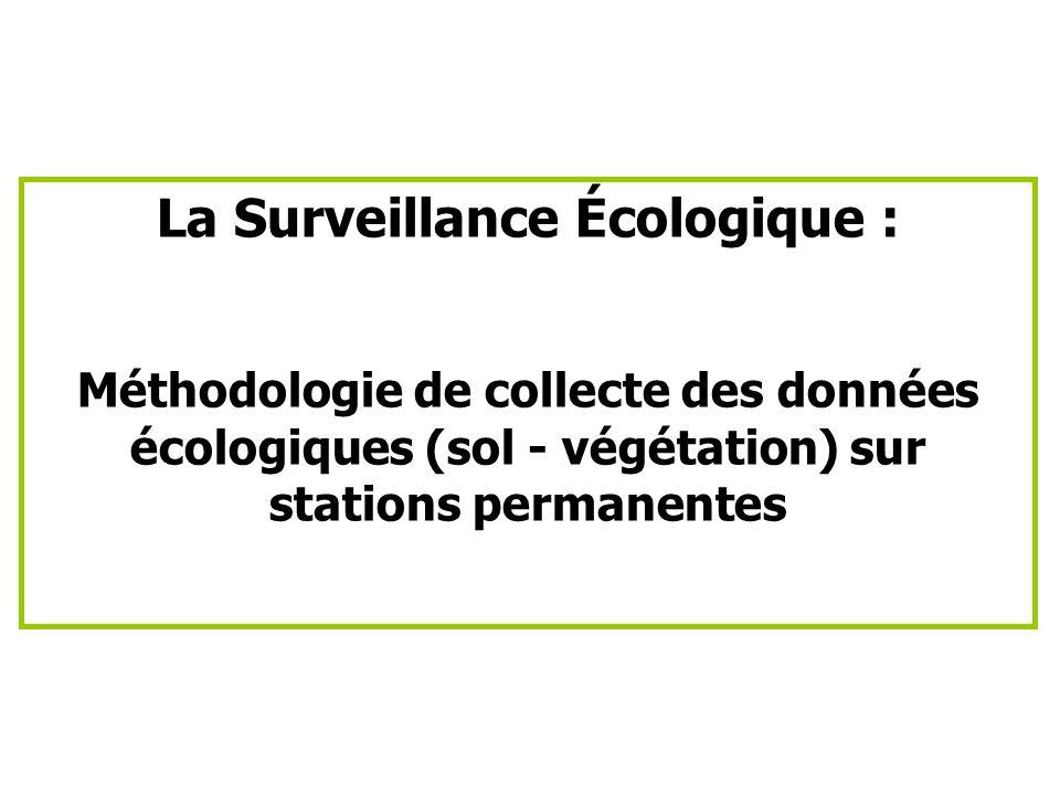 La Surveillance Écologique : Méthodologie de collecte des données écologiques (sol - végétation) sur stations permanentes