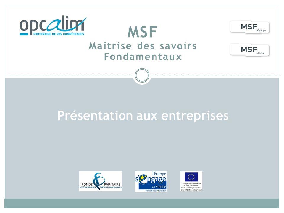 MSF Maîtrise des savoirs Fondamentaux Présentation aux entreprises