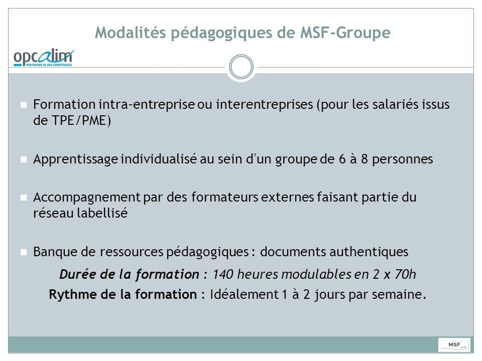 Modalités pédagogiques de MSF-Groupe Formation intra-entreprise ou interentreprises (pour les salariés issus de TPE/PME) Apprentissage individualisé a