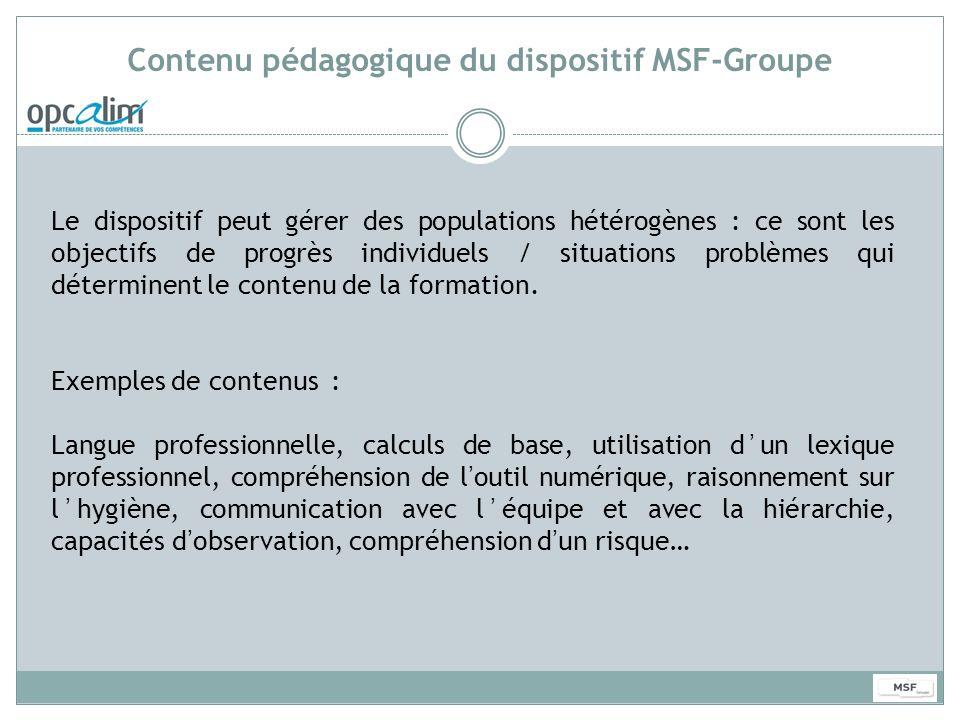 Contenu pédagogique du dispositif MSF-Groupe Le dispositif peut gérer des populations hétérogènes : ce sont les objectifs de progrès individuels / sit