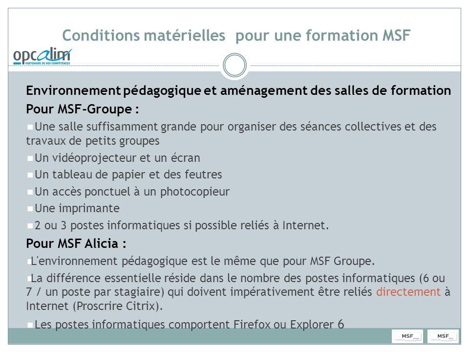 Conditions matérielles pour une formation MSF Environnement pédagogique et aménagement des salles de formation Pour MSF-Groupe : Une salle suffisammen