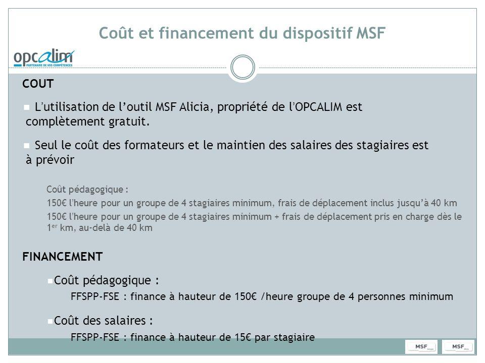 Coût et financement du dispositif MSF COUT Lutilisation de loutil MSF Alicia, propriété de lOPCALIM est complètement gratuit. Seul le coût des formate