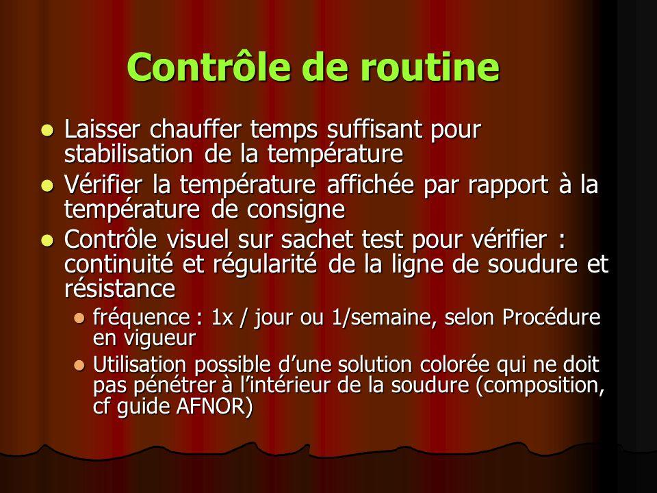 Contrôle de routine Laisser chauffer temps suffisant pour stabilisation de la température Laisser chauffer temps suffisant pour stabilisation de la te