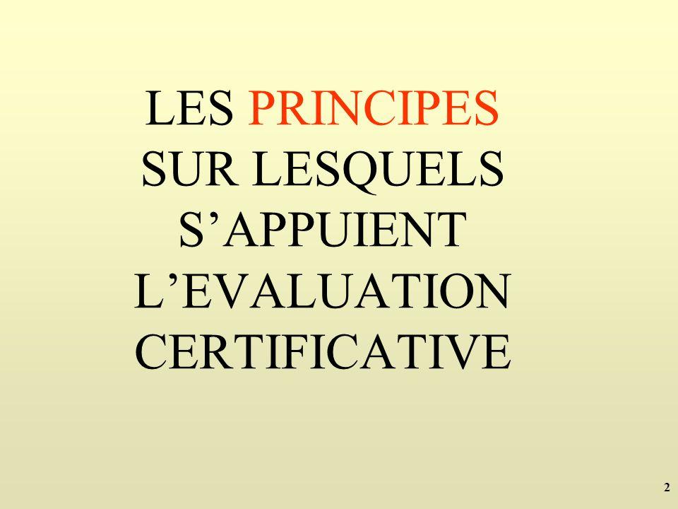2 LES PRINCIPES SUR LESQUELS SAPPUIENT LEVALUATION CERTIFICATIVE