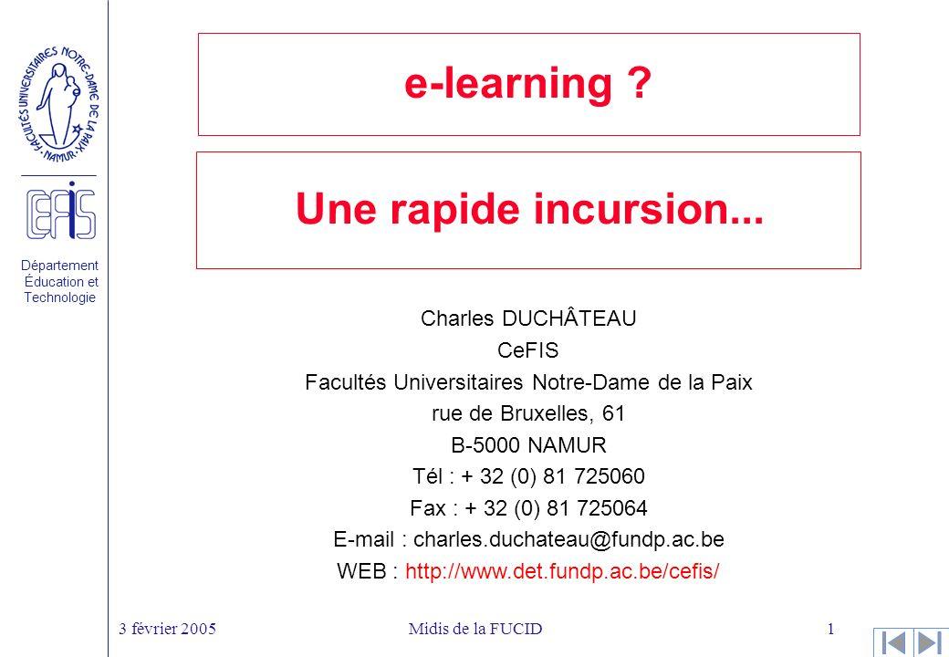 Département Éducation et Technologie 3 février 2005Midis de la FUCID1 e-learning .