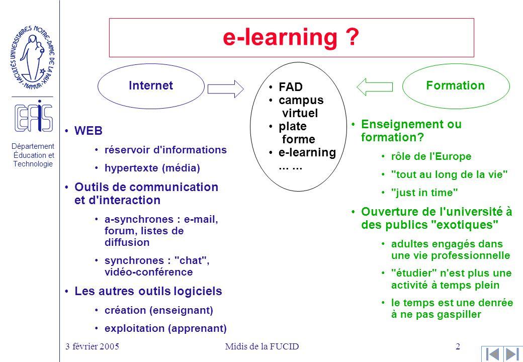 Département Éducation et Technologie 3 février 2005Midis de la FUCID2 e-learning .