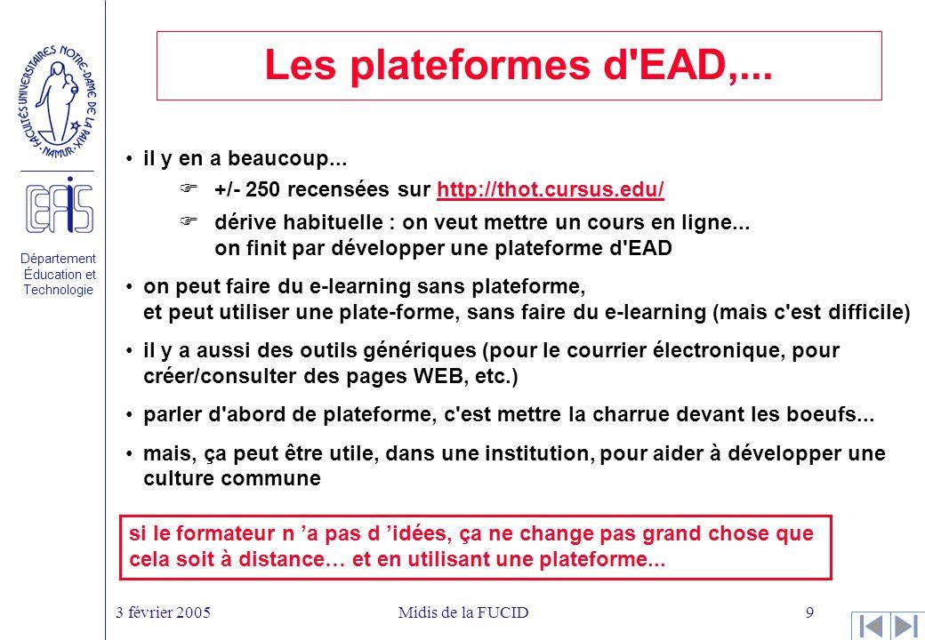 Département Éducation et Technologie 3 février 2005Midis de la FUCID9 Les plateformes d EAD,...