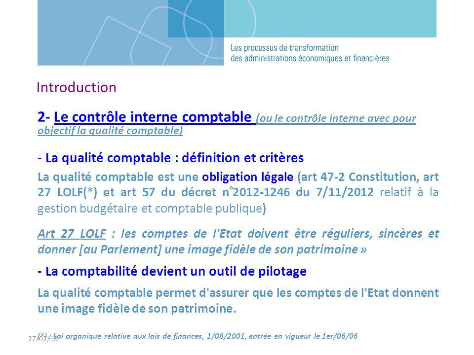 27/02/13 2- Le contrôle interne comptable (ou le contrôle interne avec pour objectif la qualité comptable) - La qualité comptable : définition et crit