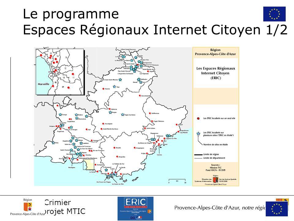 Natacha Crimier Chef de projet MTIC Un programme initié en 2001 par la Région et ses partenaires - favoriser lutilisation par tous des TIC, - faire évoluer les ERIC vers des centres locaux de ressources en TIC.