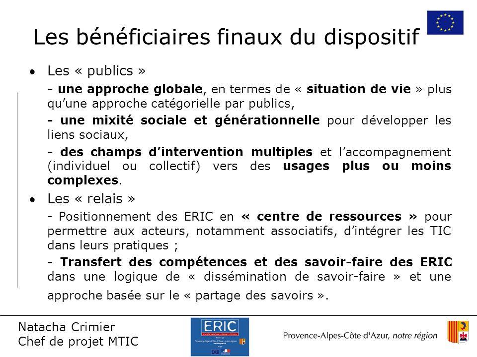 Natacha Crimier Chef de projet MTIC Les bénéficiaires finaux du dispositif Les « publics » - une approche globale, en termes de « situation de vie » p
