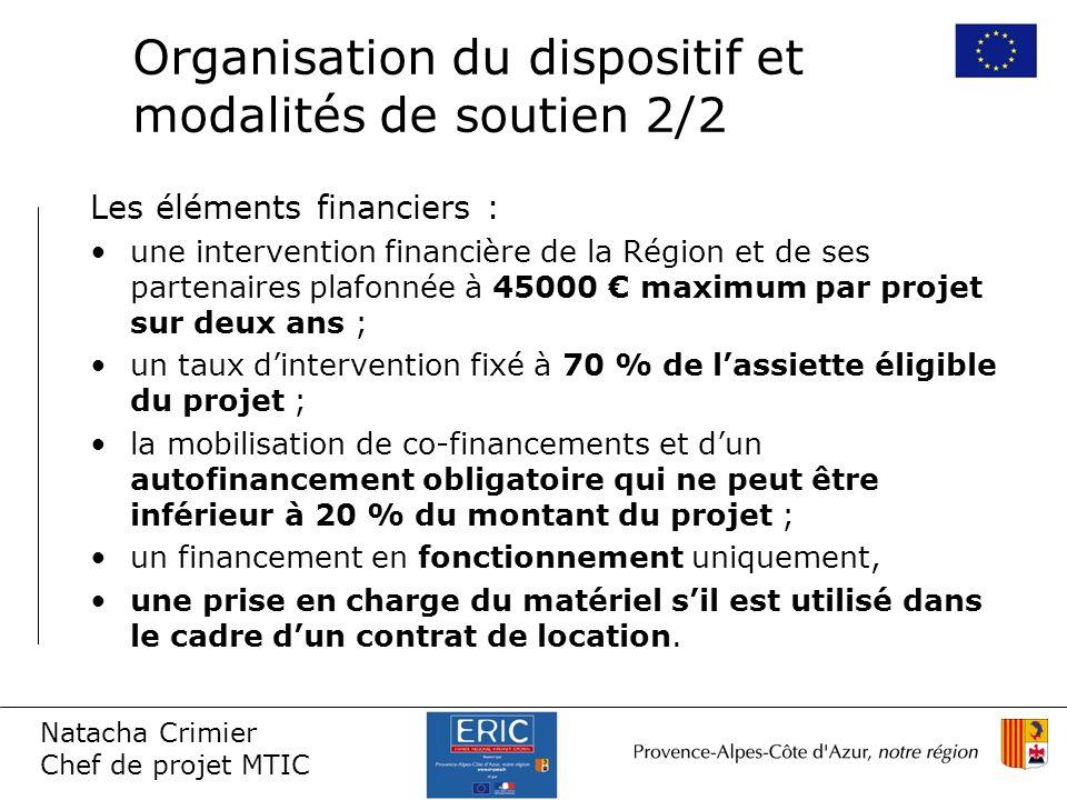 Natacha Crimier Chef de projet MTIC Les éléments financiers : une intervention financière de la Région et de ses partenaires plafonnée à 45000 maximum