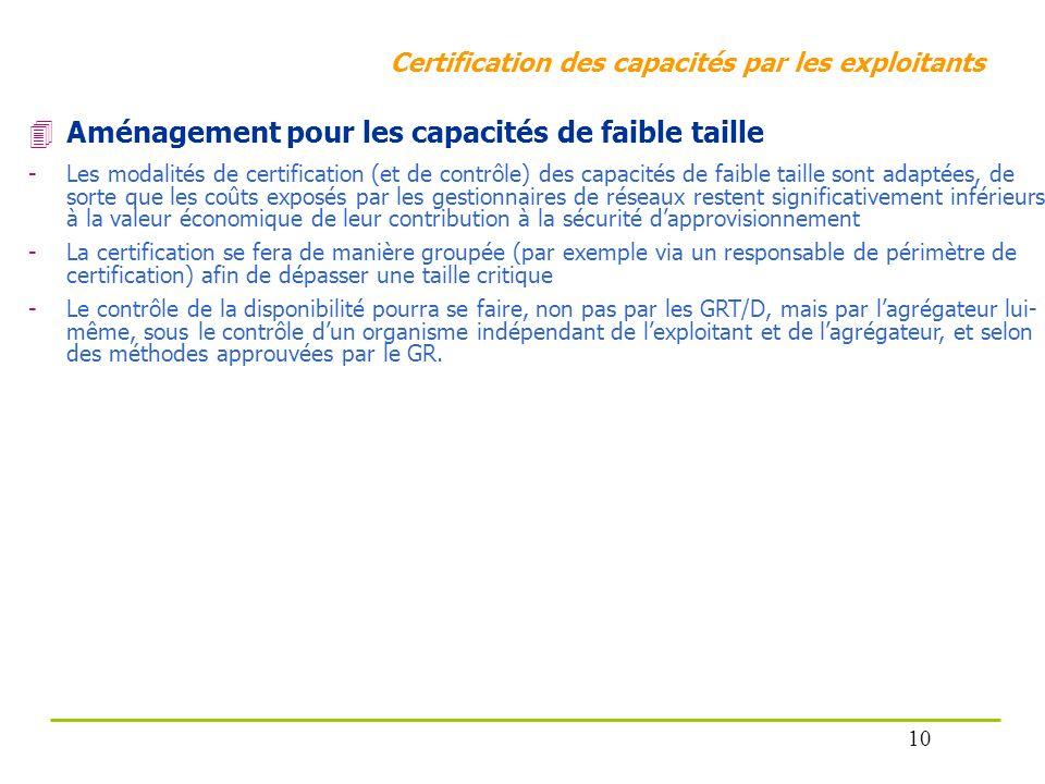 Certification des capacités par les exploitants Aménagement pour les capacités de faible taille -Les modalités de certification (et de contrôle) des c