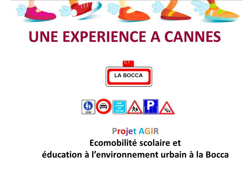 UNE EXPERIENCE A CANNES Projet AGIR Ecomobilité scolaire et éducation à lenvironnement urbain à la Bocca