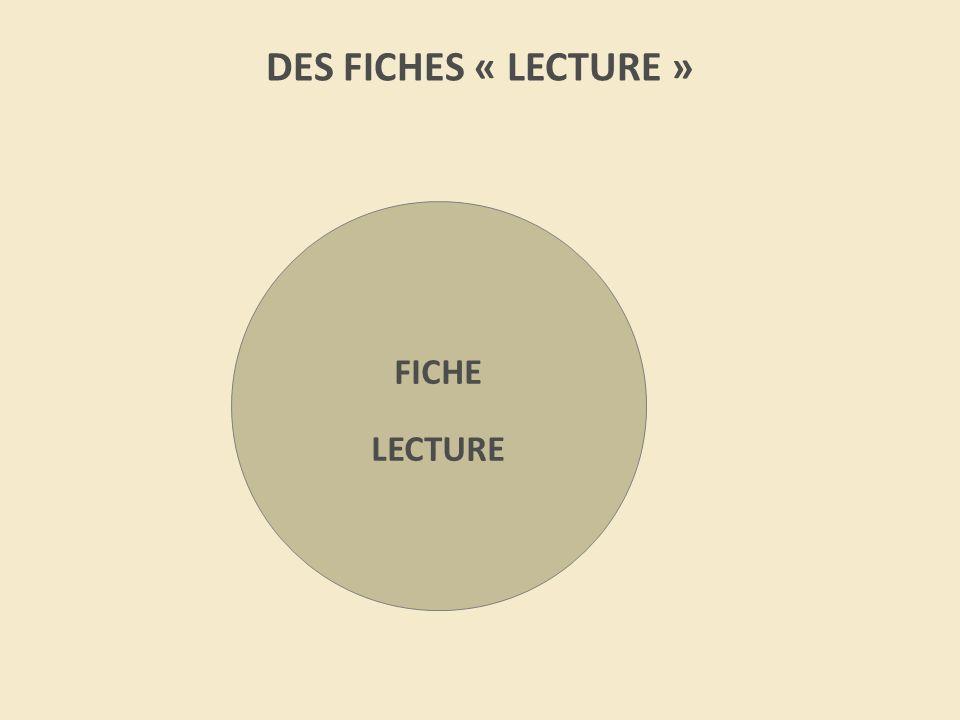 DES FICHES « LECTURE » FICHE LECTURE