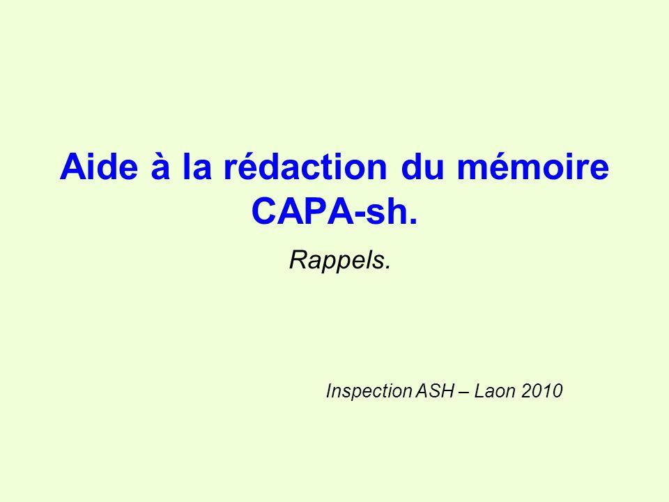 Aide à la rédaction du mémoire CAPA-sh. Rappels. Inspection ASH – Laon 2010