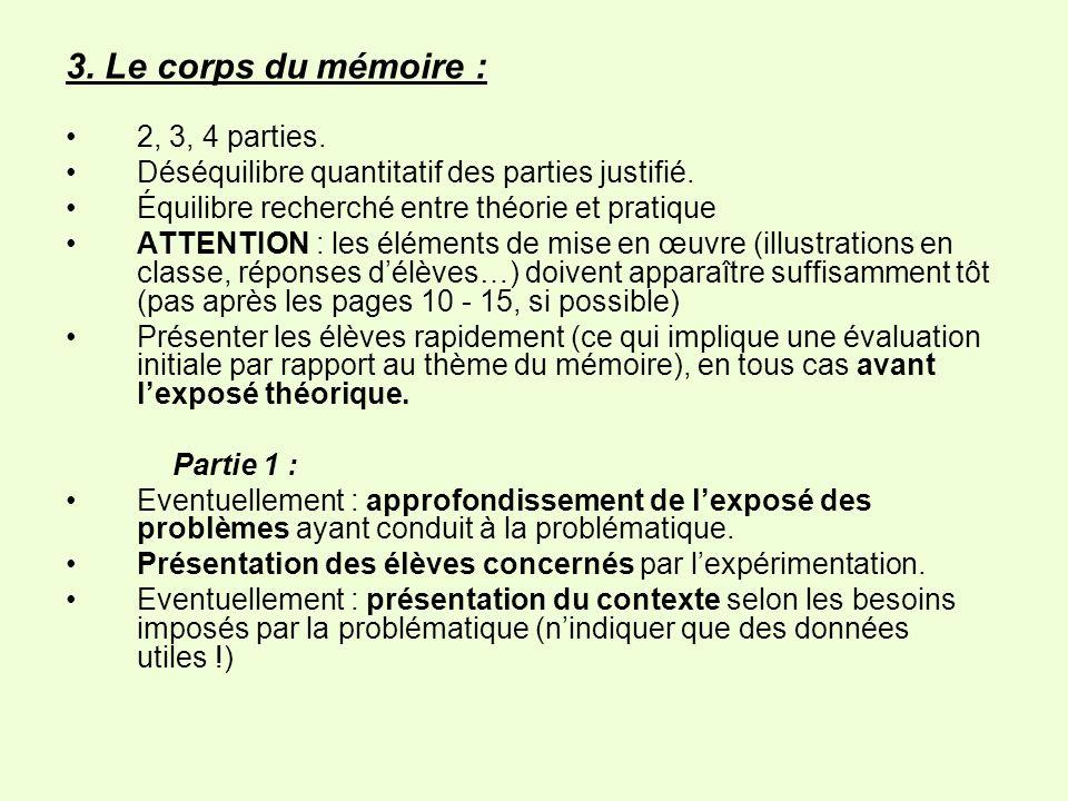 3.Le corps du mémoire : 2, 3, 4 parties. Déséquilibre quantitatif des parties justifié.