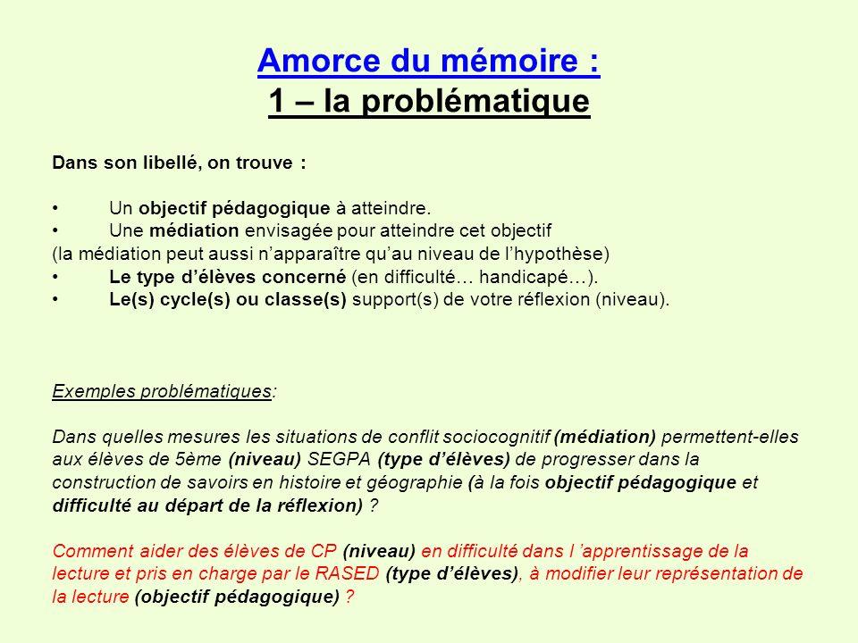 Amorce du mémoire : 1 – la problématique Dans son libellé, on trouve : Un objectif pédagogique à atteindre.