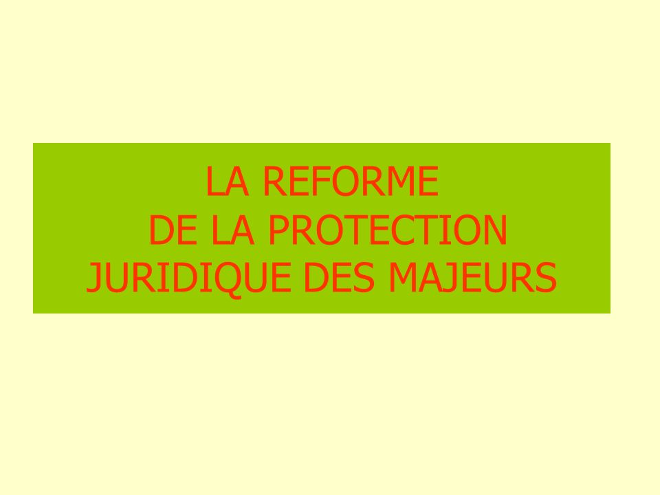 La loi du 5 mars 2007 portant réforme du dispositif de protection juridique des majeurs modifie, à compter du 1 er janvier 2009, lensemble des textes relatifs la protection juridique des majeurs : tutelle, curatelle et tutelle aux prestations sociales adultes (TPSA).