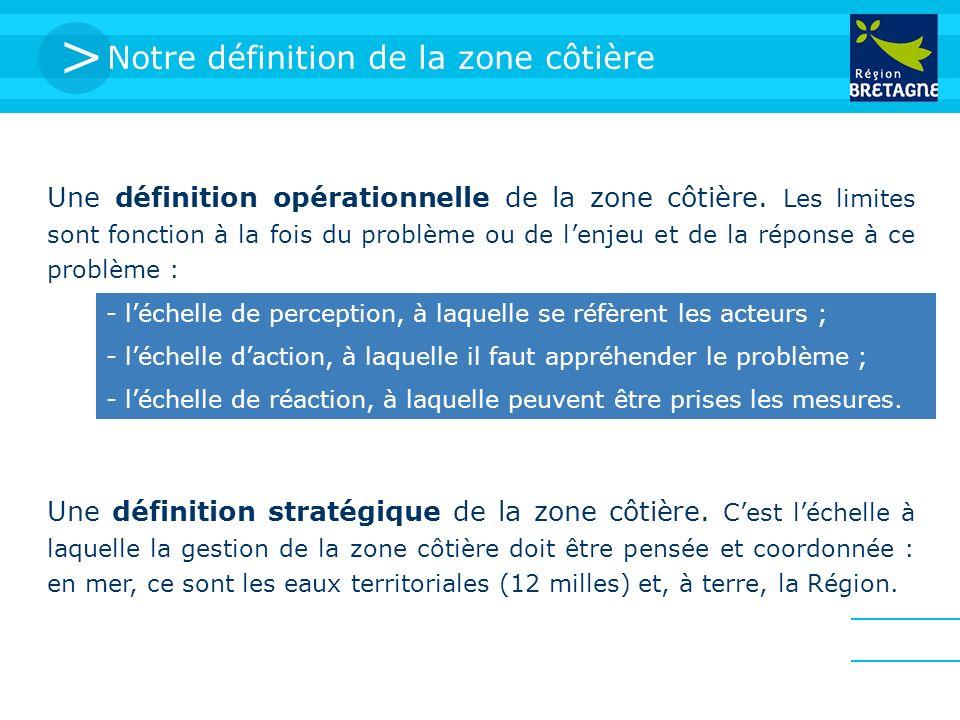 > Une définition opérationnelle de la zone côtière. Les limites sont fonction à la fois du problème ou de lenjeu et de la réponse à ce problème : Une