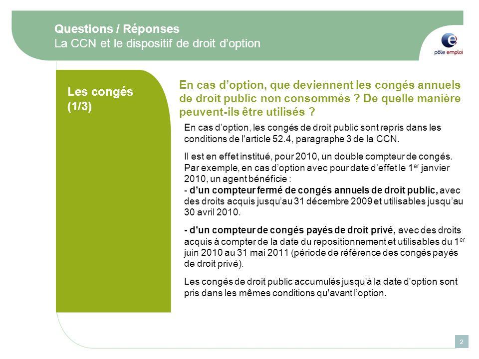 En cas doption, les congés de droit public sont repris dans les conditions de l'article 52.4, paragraphe 3 de la CCN. Il est en effet institué, pour 2