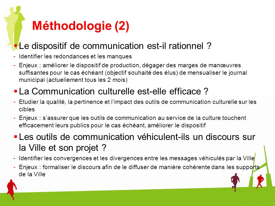 Méthodologie (2) Le dispositif de communication est-il rationnel .