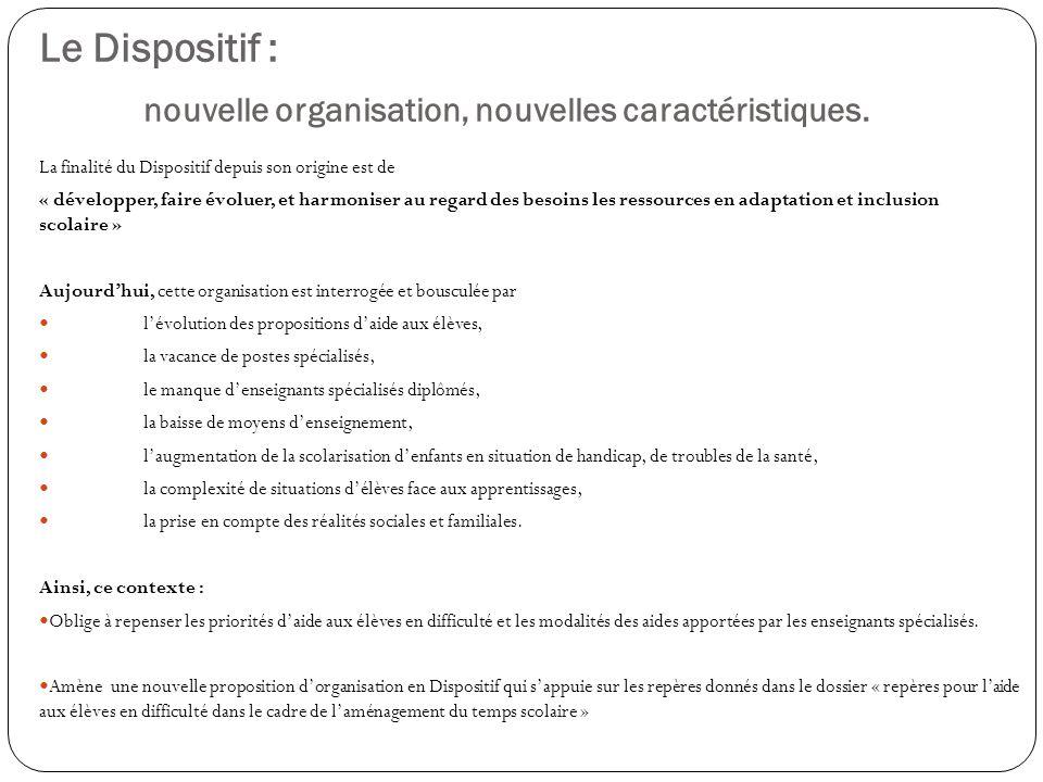 Le Dispositif : nouvelle organisation, nouvelles caractéristiques.