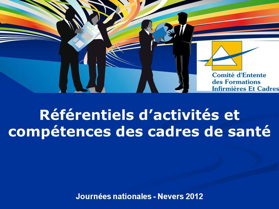 Journées nationales - Nevers 2012 Référentiels dactivités et compétences des cadres de santé