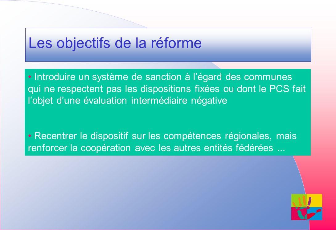 Les objectifs de la réforme Introduire un système de sanction à légard des communes qui ne respectent pas les dispositions fixées ou dont le PCS fait