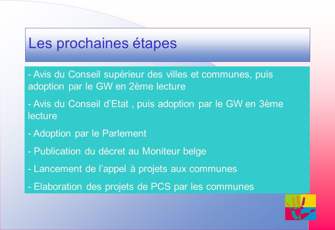 - Avis du Conseil supérieur des villes et communes, puis adoption par le GW en 2ème lecture - Avis du Conseil dEtat, puis adoption par le GW en 3ème l