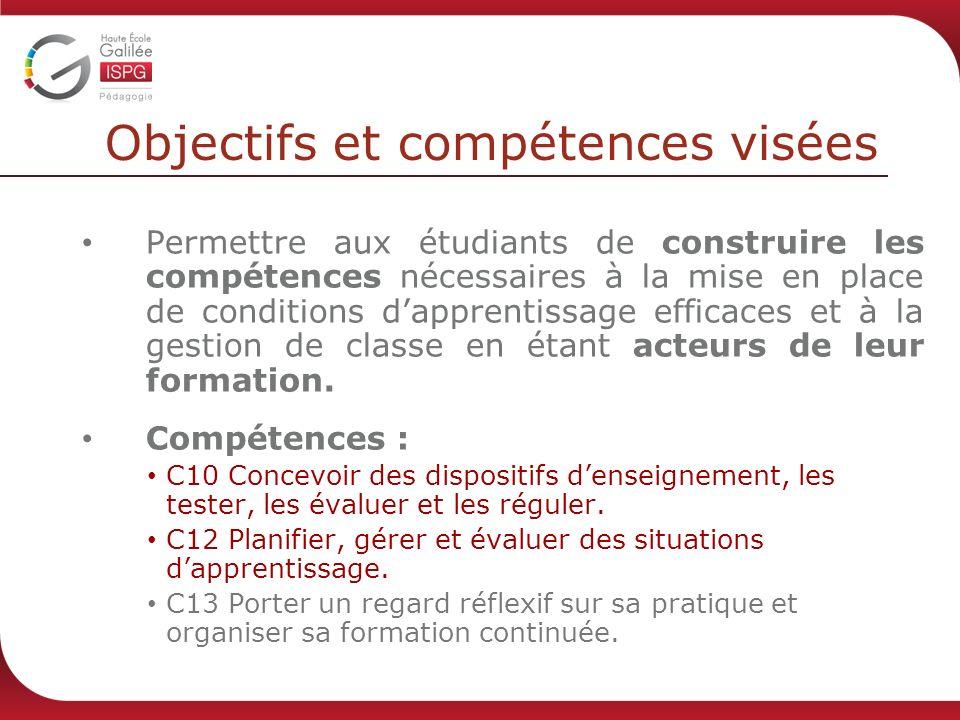 Objectifs et compétences visées Permettre aux étudiants de construire les compétences nécessaires à la mise en place de conditions dapprentissage efficaces et à la gestion de classe en étant acteurs de leur formation.