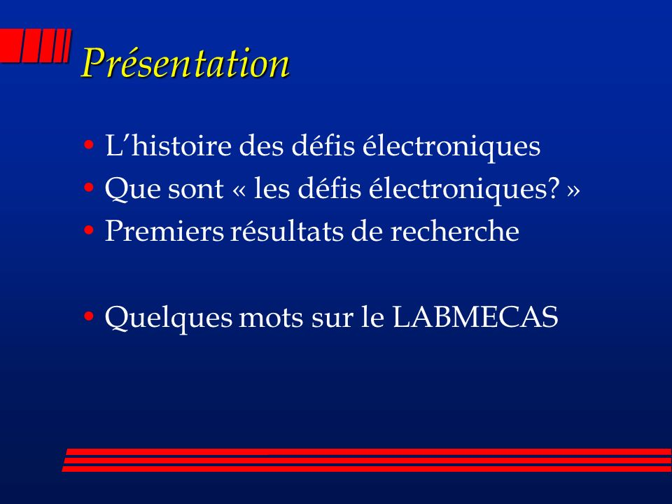 Présentation Lhistoire des défis électroniques Que sont « les défis électroniques.