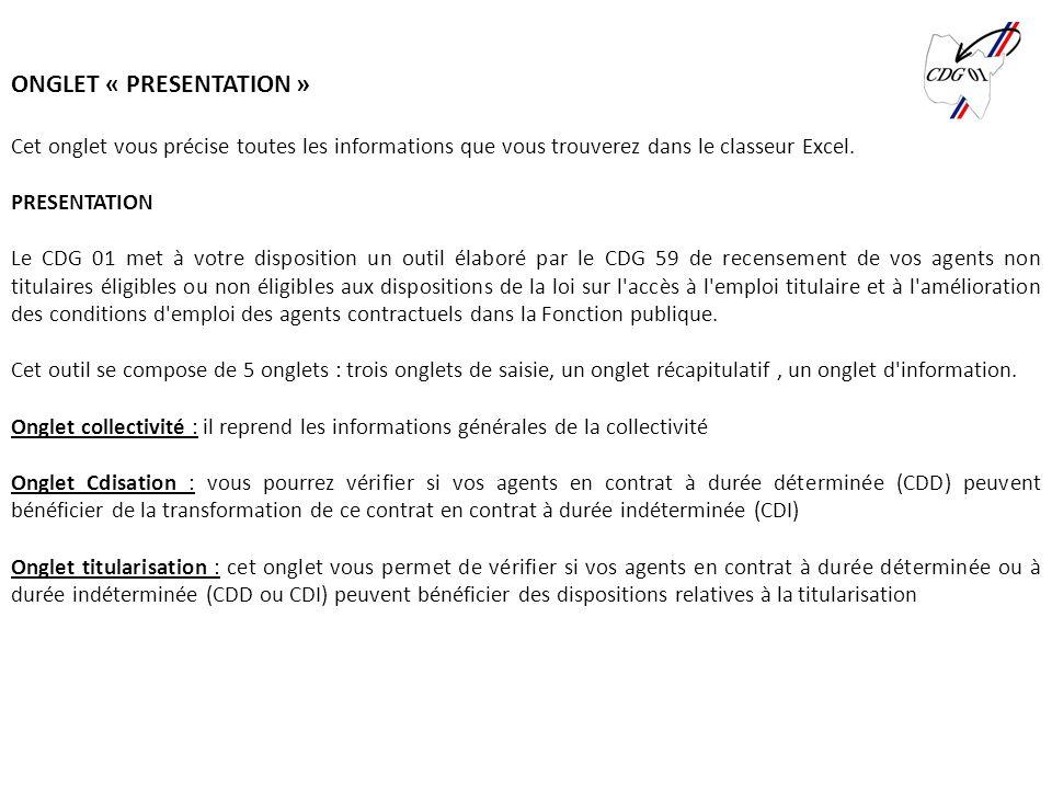 ONGLET « PRESENTATION » Cet onglet vous précise toutes les informations que vous trouverez dans le classeur Excel. PRESENTATION Le CDG 01 met à votre